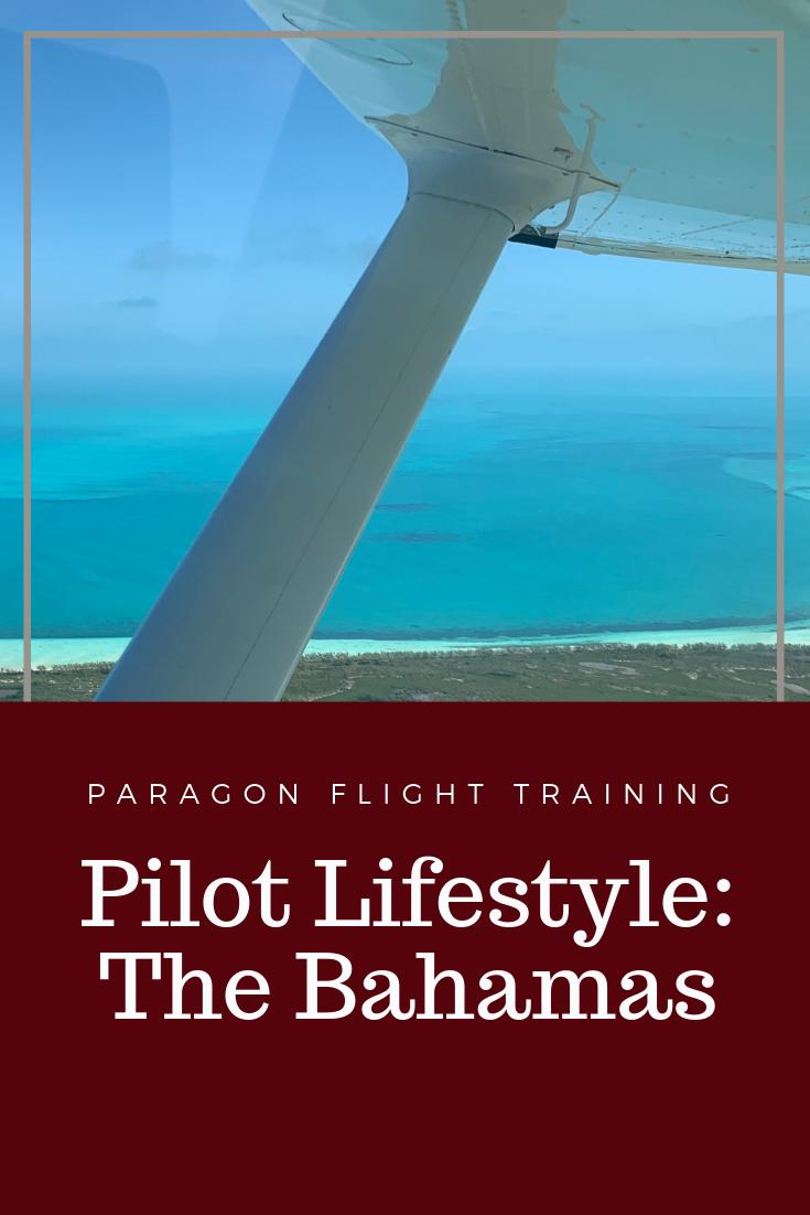 Pilot Lifestyle: The Bahamas - Paragon Flight Training in Fort Myers, Florida - travel - travel hacks - road trip ideas